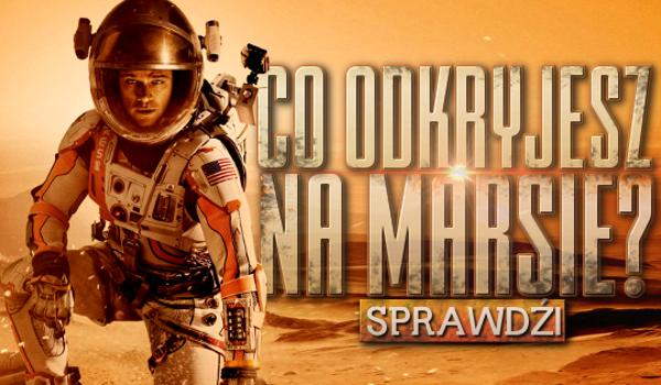 Co odkryjesz na Marsie?