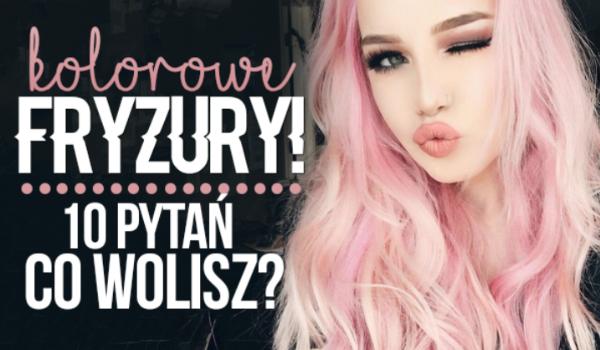 """10 pytań z serii """"Co wolisz?"""" – kolorowe fryzury!"""