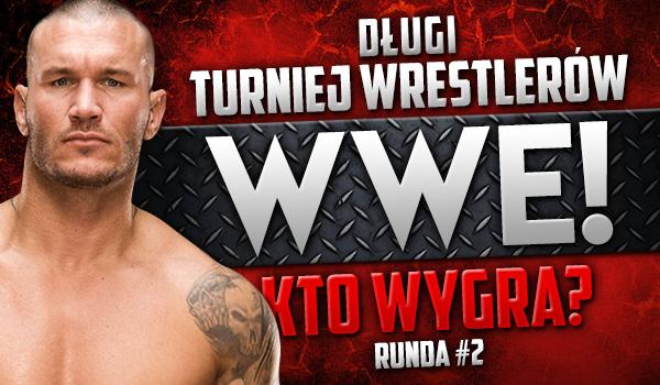 Długi turniej wrestlerów WWE! Kto wygra? Runda 2!