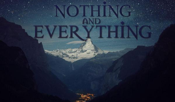 Nothing and Everything – Rozdział 1