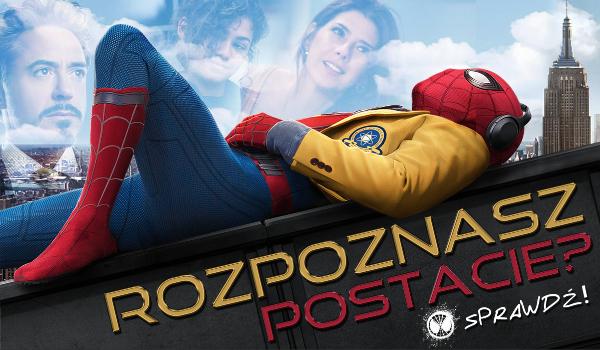 """Czy rozpoznasz wszystkich bohaterów filmu """"Spider-Man: Homecoming""""?"""