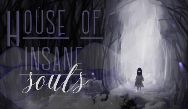 House of insane souls – PROLOG