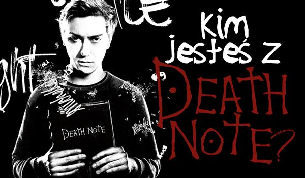 Jaką jesteś postacią z Death Note?