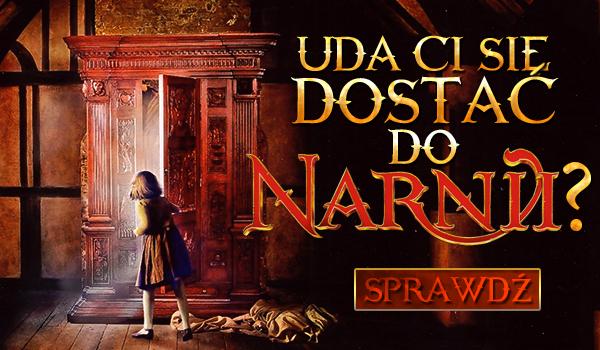 Czy uda Ci się dostać do Narnii?