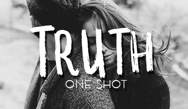 Truth – ONE SHOT