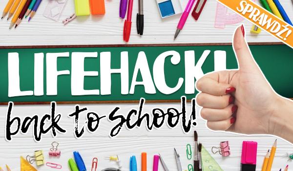 Lifehacki: back to school!