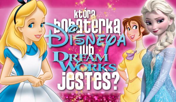 Którą bohaterką Disneya lub DreamWorksa jesteś?