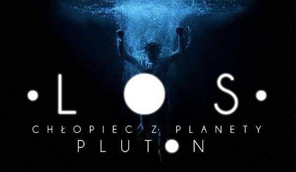 LOS #1 Chłopiec z planety pluton