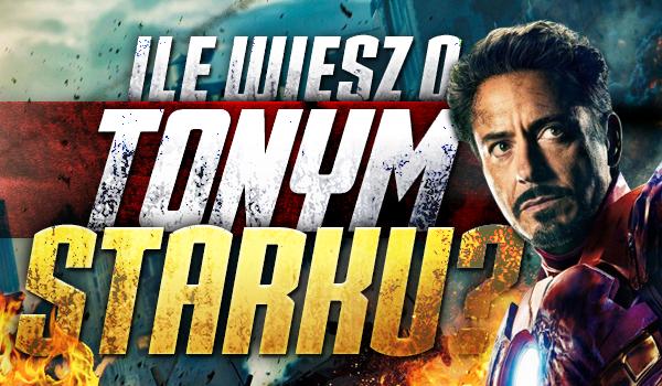 Ile wiesz o Tonym Starku?
