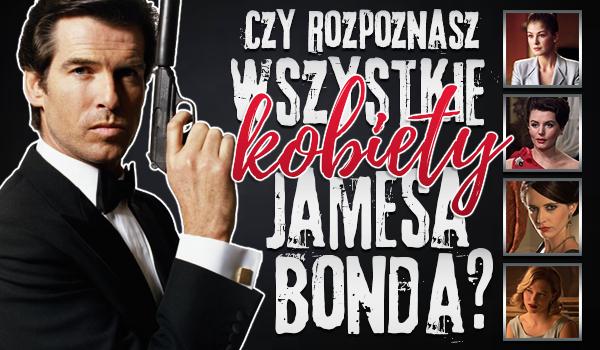 Czy rozpoznasz wszystkie kobiety Jamesa Bonda?