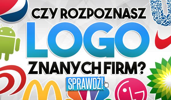 Czy rozpoznasz logo znanych firm?
