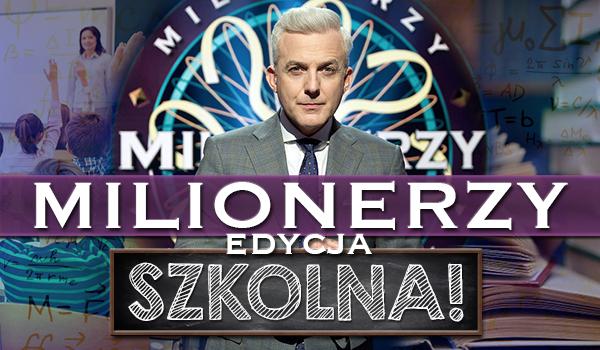 Milionerzy – SZKOLNA edycja.