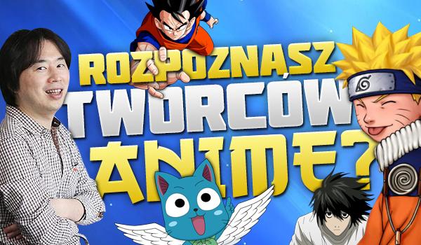 Znasz twórców anime?