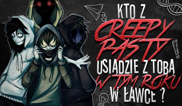 Kto z Creepypasty usiądzie z Tobą w tym roku w ławce szkolnej?