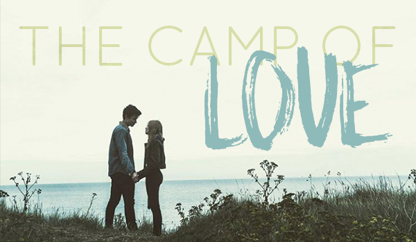 The Camp of Love #Prolog