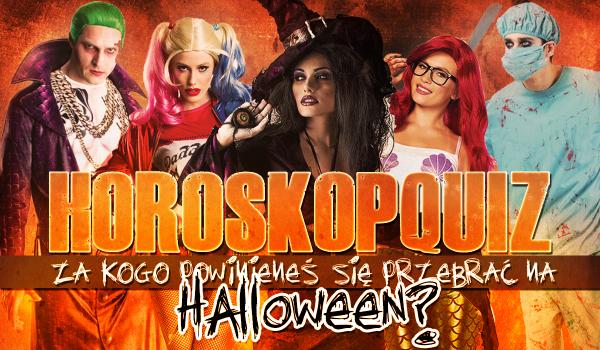 Horoskopquiz: Jak powinieneś się ubrać na tegoroczne Halloween?