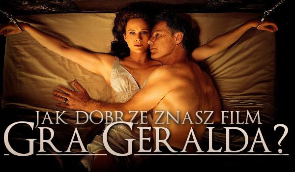 """Jak dobrze znasz film """"Gra Geralda""""?"""
