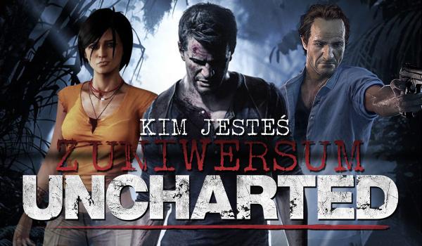 Kim jesteś z uniwersum Uncharted?