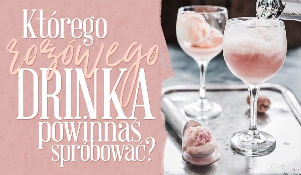 Jakiego różowego drinka powinnaś spróbować?