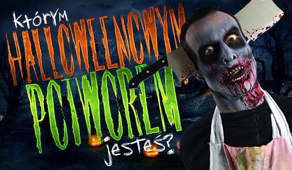 Którym Halloweenowym potworem jesteś?