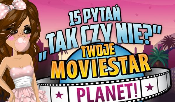 """15 pytań """"Tak czy nie?"""": Twoje MovieStarPlanet!"""