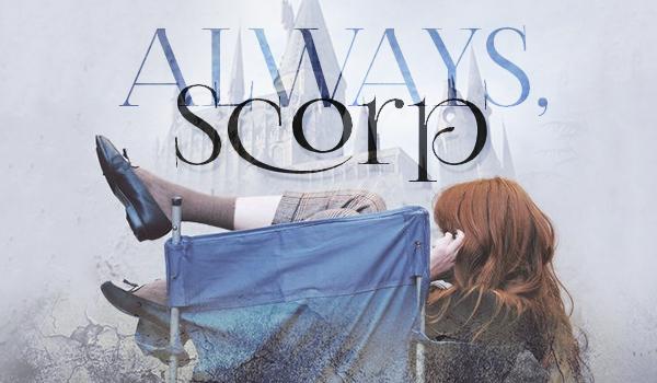 Always, Scorp #0