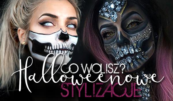 Co wolisz? – Halloweenowe stylizacje!