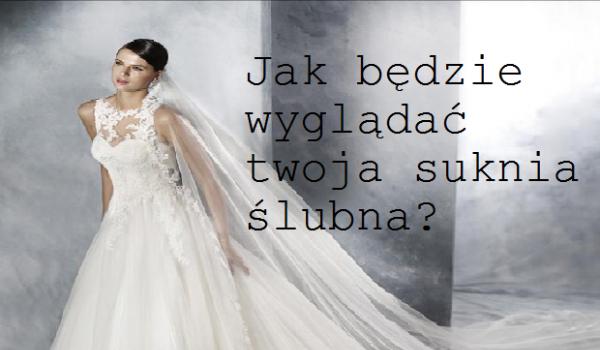 Tylko na zewnątrz Jak będzie wyglądać twoja suknia ślubna? | sameQuizy GB34
