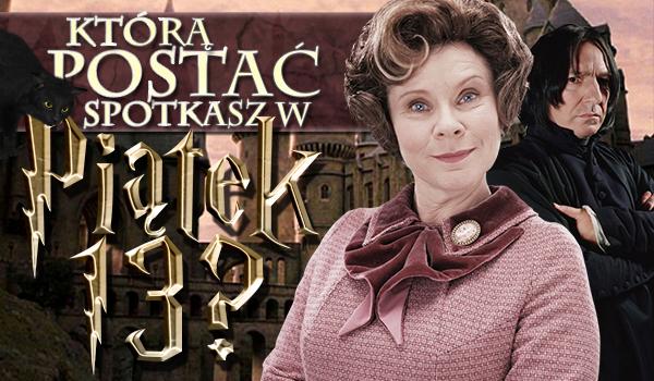 """Którą postać z """"Harry'ego Pottera"""" spotkasz w piątek trzynastego?"""