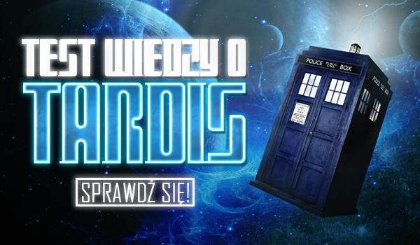 Test wiedzy o TARDIS.
