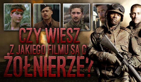 Czy wiesz z jakiego filmu są ci żołnierze?