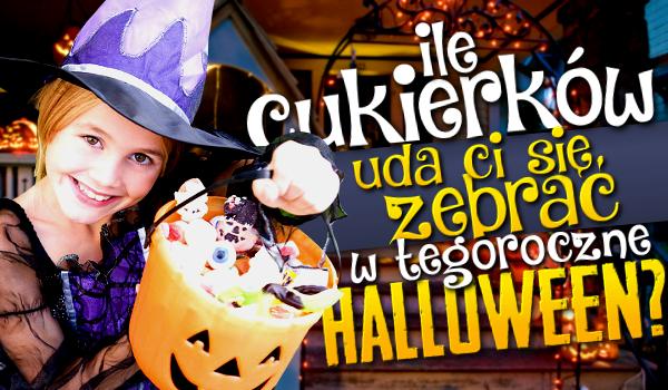 Ile cukierków uda Ci się zebrać w tegoroczne Halloween?