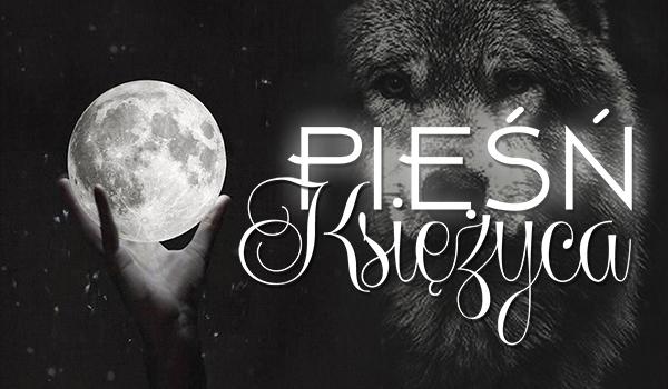 Pieśń księżyca #1