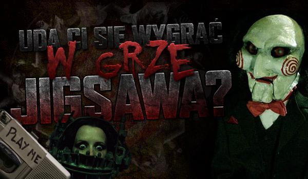 Czy uda Ci się wygrać grę Jigsawa?