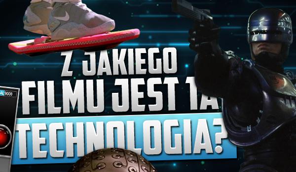 Wiesz z jakiego filmu jest ta technologia?