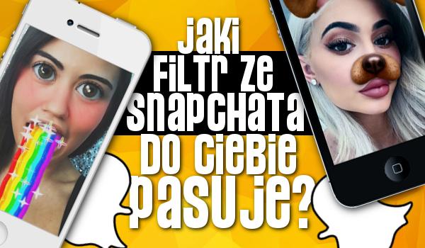 Jaki filtr ze Snapachata do Ciebie pasuje?