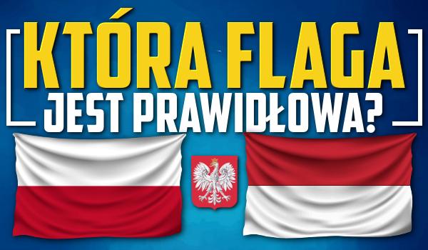 Która flaga jest prawidłowa?