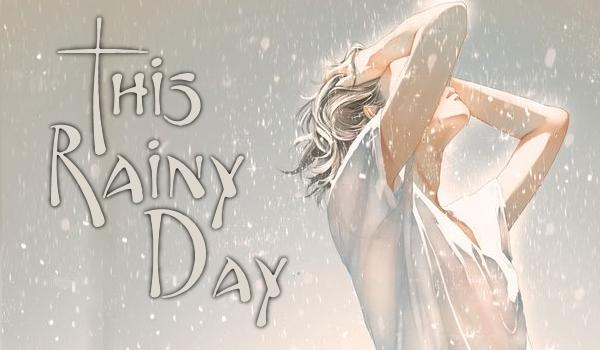 This Rainy Day