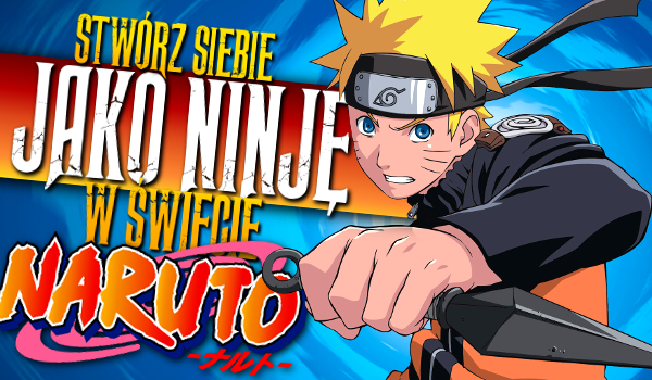 Stwórz siebie jako ninję w świecie Naruto!