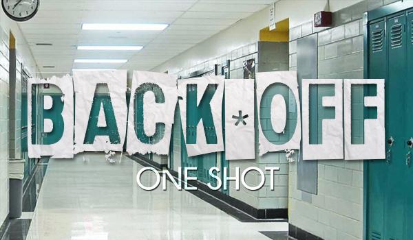 Back off. One shot.