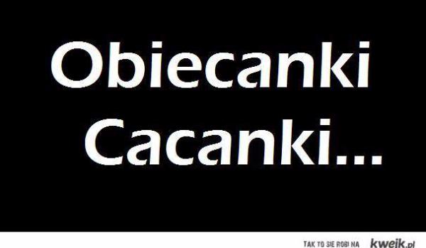 Obiecanki Cacanki Samequizy