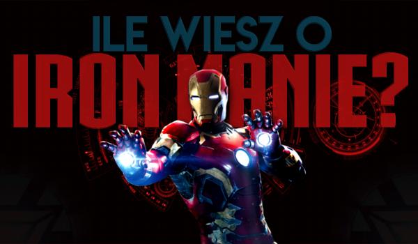 Ile wiesz o Iron Manie?
