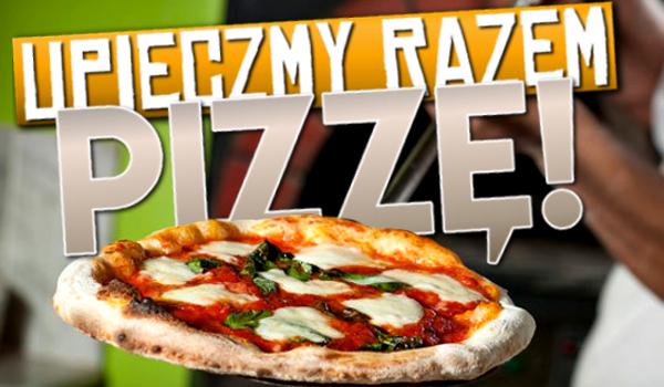 Upieczmy razem pizzę!
