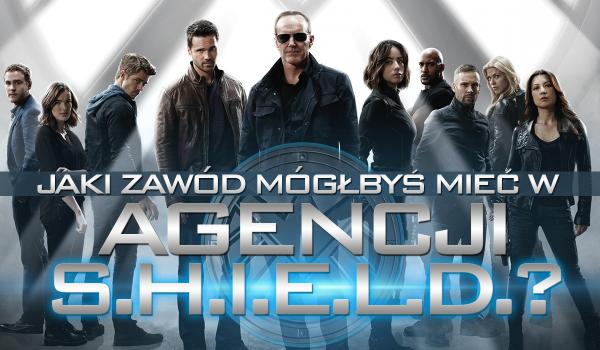 Jaki mógłbyś mieć zawód w agencji S.H.I.E.L.D.?