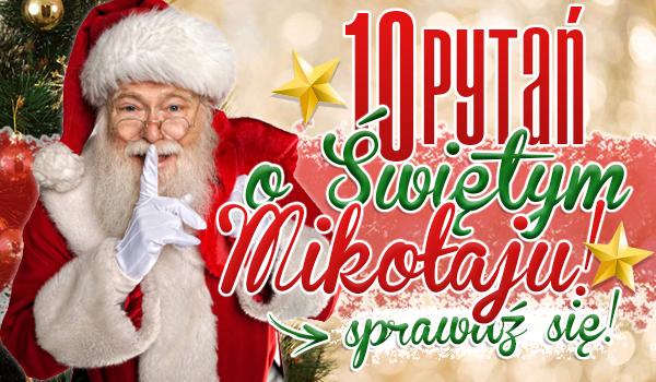 10 pytań o Świętym Mikołaju!