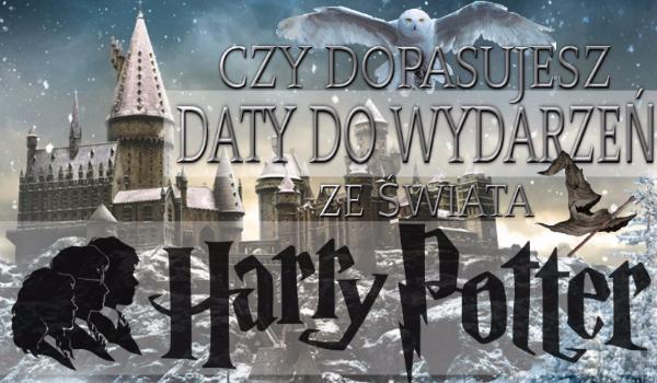 """Czy dopasujesz daty do wydarzeń ze świata """"Harry'ego Pottera""""?"""