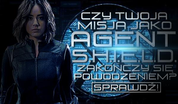 Czy Twoja misja jako agent S.H.I.E.L.D. zakończy się powodzeniem?
