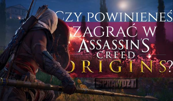 """Czy powinieneś zagrać w """"Assassin's Creed: Origins""""?"""