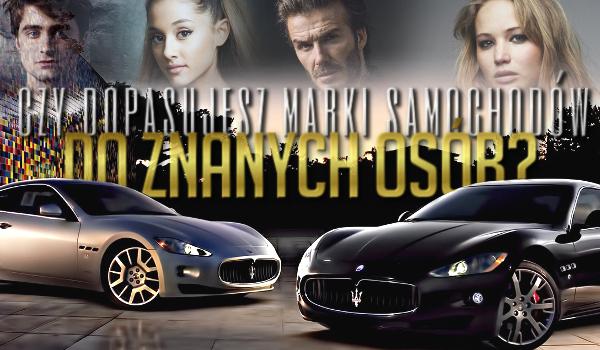 Czy dopasujesz marki samochodów do znanych osób?