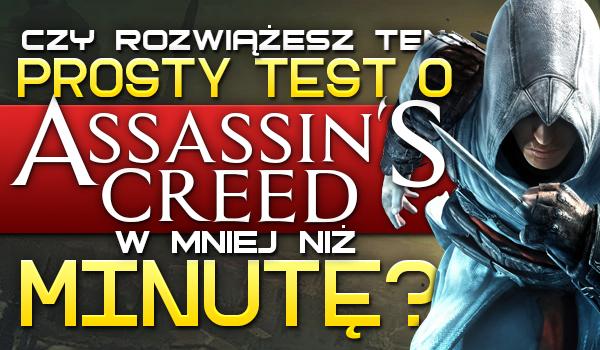 Czy rozwiążesz ten prosty test o Assassin's Creed w mniej niż minutę?